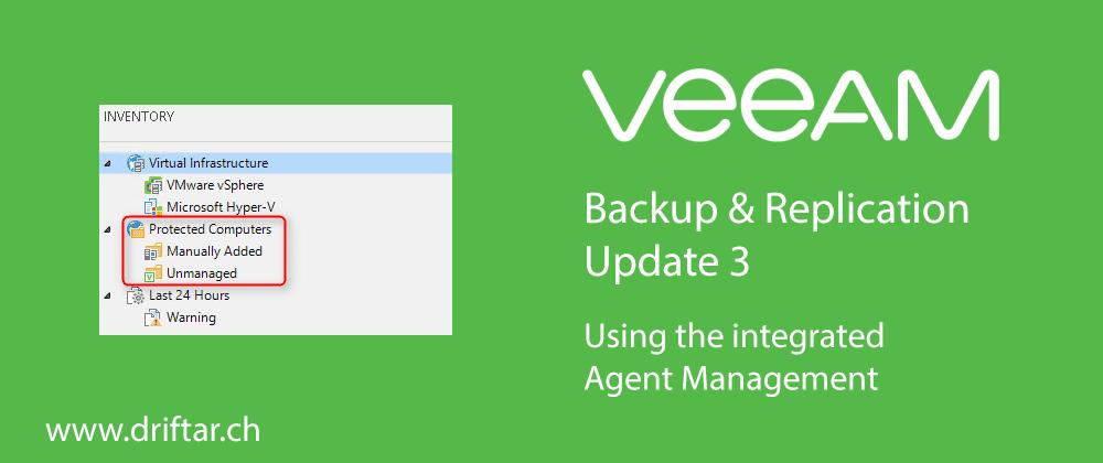 Veeam – What's new? Agent Management in Update 3 – driftar's