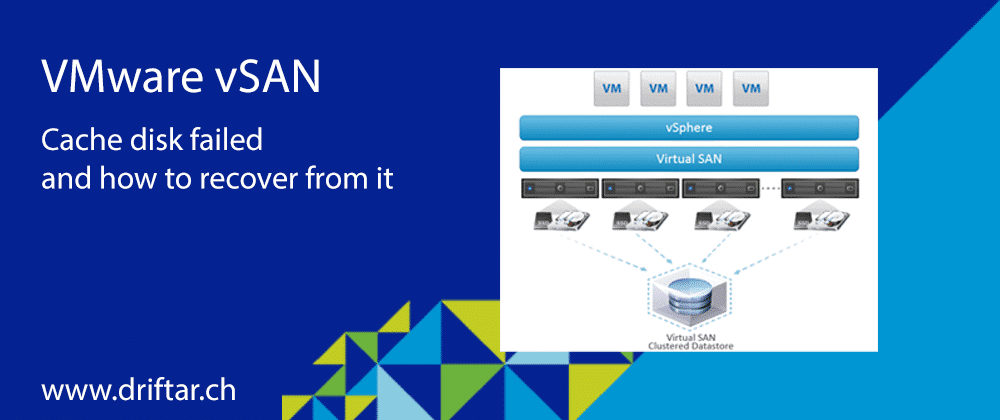 VMware vSAN cache disk failed and how to recover from it