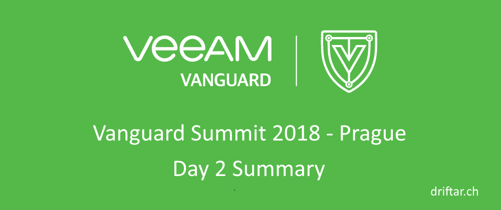 Veeam Vanguard Summit 2018 in Prague – Day 2 Summary
